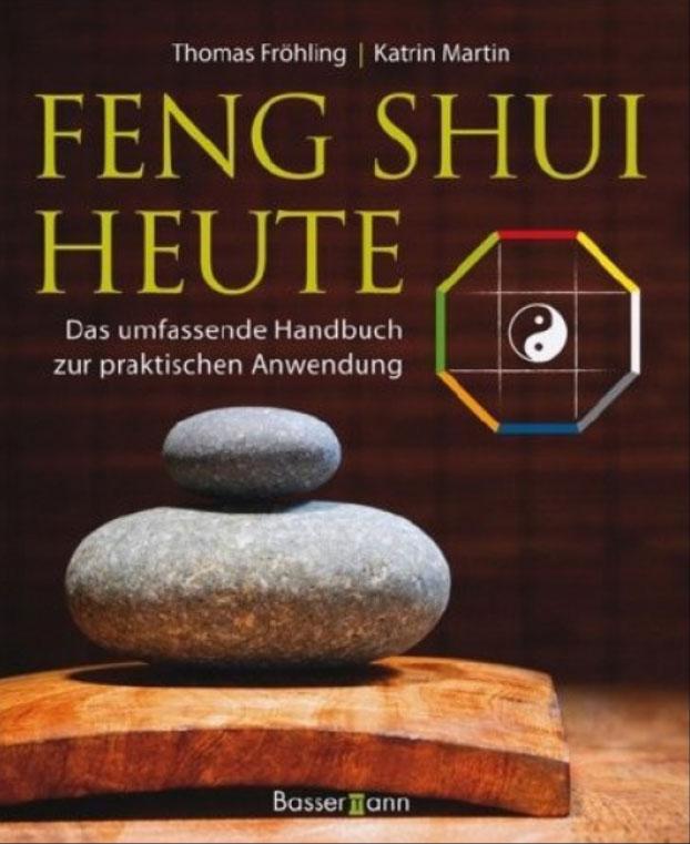 feng shui heute das standardwerk f r laien experten dfsi. Black Bedroom Furniture Sets. Home Design Ideas