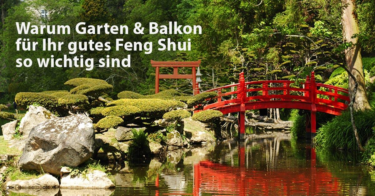 5 Gründe warum Garten & Balkon für Ihr gutes Feng Shui so wichtig sind
