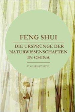 Feng Shui oder die Ursprünge der Naturwissenschaften in China