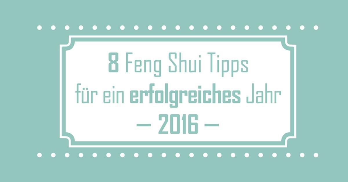 8 feng shui tipps f r ein erfolgreiches jahr 2016 dfsi. Black Bedroom Furniture Sets. Home Design Ideas