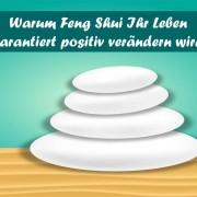 Warum Feng Shui Ihr Leben garantiert positiv verändern wird